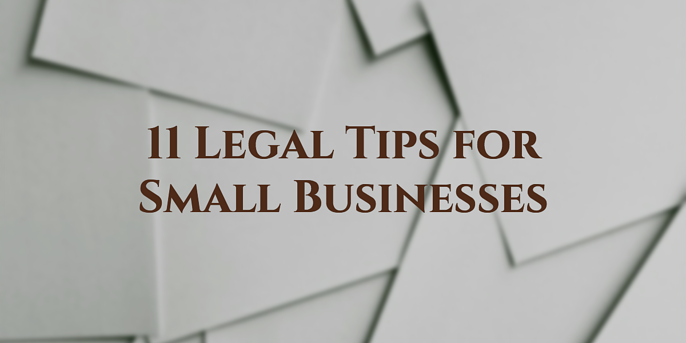 11 Legal Tips for Small Businesses.png