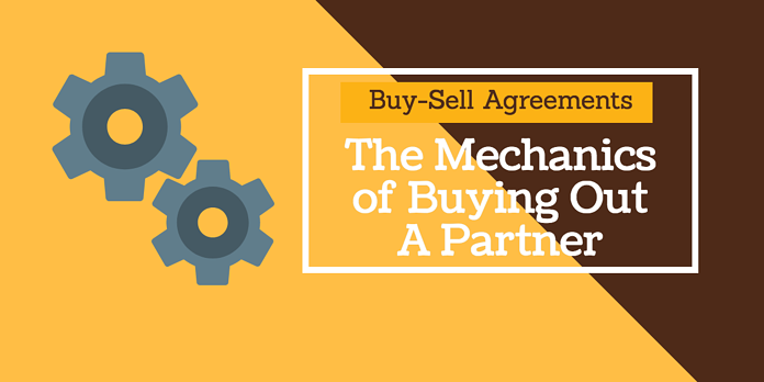 Buy Sell Agreements The Mechanics Of Buying Out A Partner