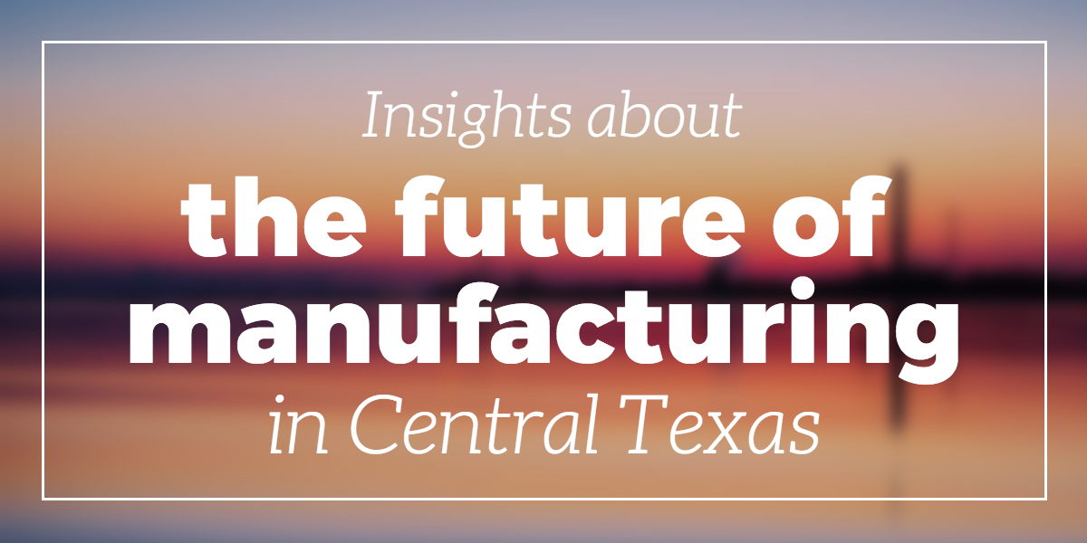 central-texas-manufacturing-insights