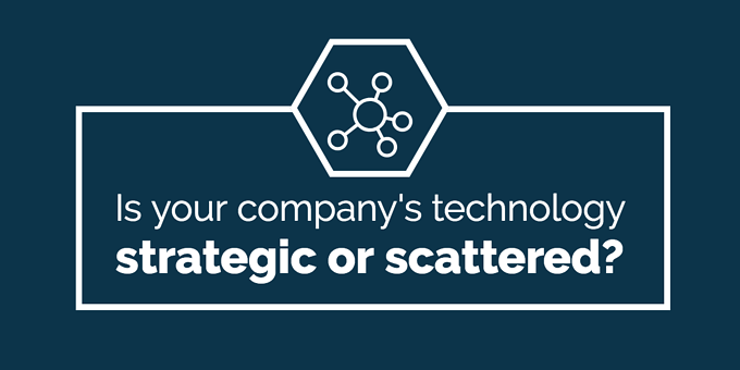 company-tech-strategic-or-scattered
