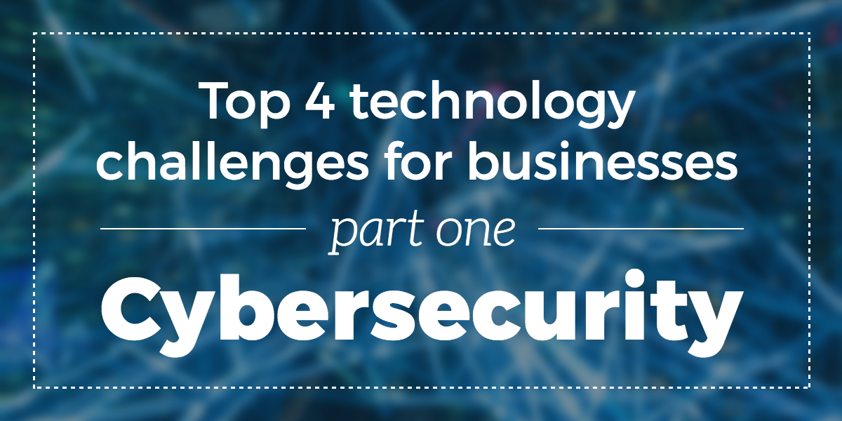cybersecurity-top-4-tech-challenges (1)
