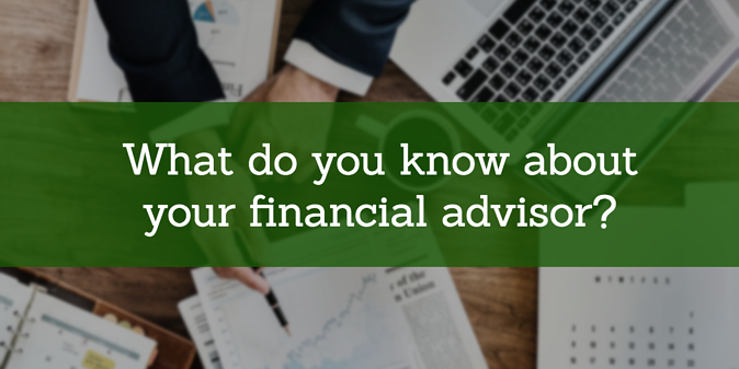 what-do-you-know-about-your-financial-advisor