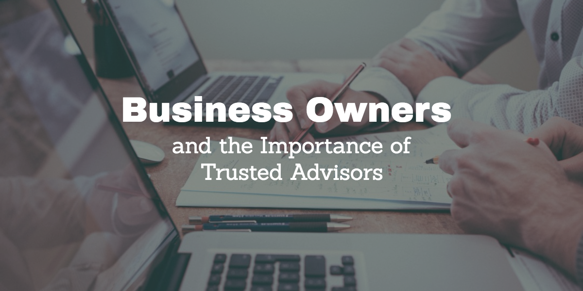 Business owners and the importance of trusted advisors.png