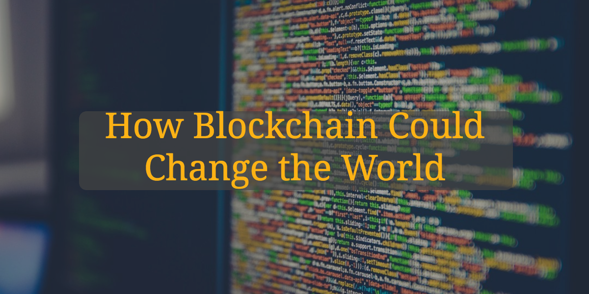 How Blockchain Could Change the World.png