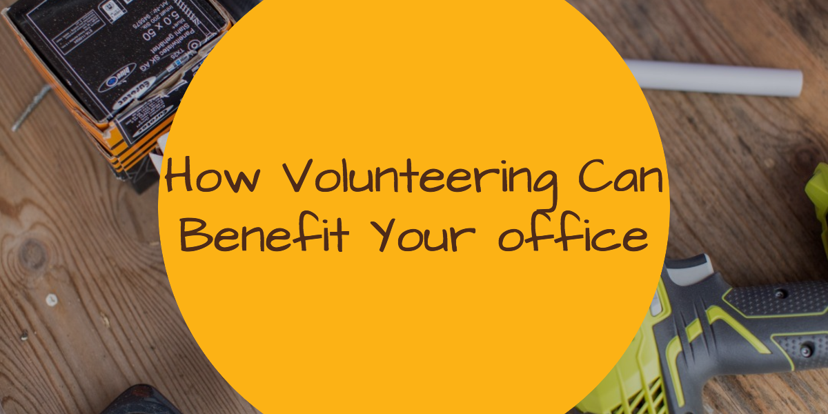 How Volunteering Can Benefit Your Office