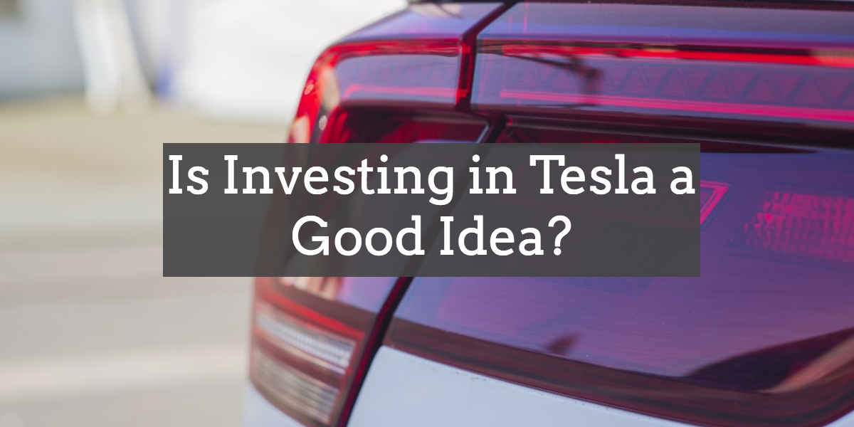 Is Investing in Tesla a Good Idea-.png