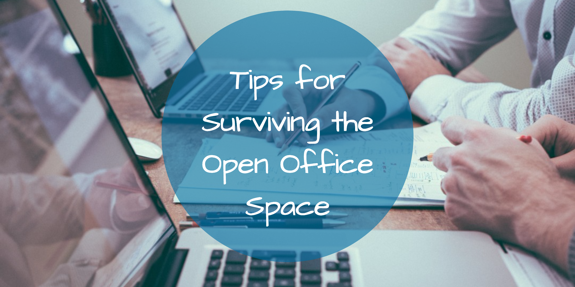 tips-for-surviving-the-open-office-space.png